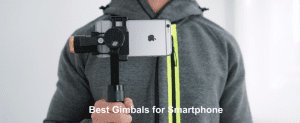 Best Gimbals for Smartphone and GoPro Reviews in 2020
